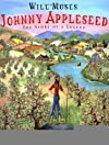 Johnny Appleseed: The Story of a Legend [Hardcover] [2001] First Edition Ed. Will Moses