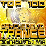 Top 100 Psychedelic Trance Best Selling Chart Hits 2014 (2.5 Hour DJ Mix)