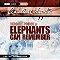 Elephants Can Remember (Dramatised) Radio/TV Program by Agatha Christie Narrated by John Moffatt, Julia McKenzie