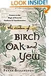 The Wisdom of Birch, Oak, and Yew: Co...