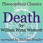 Death: Theosophical Classics | William Wynn Westcott