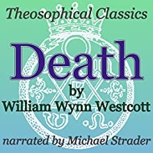 Death: Theosophical Classics (       UNABRIDGED) by William Wynn Westcott Narrated by Michael Strader
