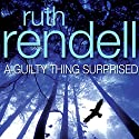 A Guilty Thing Surprised: A Chief Inspector Wexford Mystery, Book 5 Audiobook by Ruth Rendell Narrated by Christopher Ravenscroft