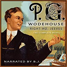 Right Ho, Jeeves [Classic Tales Edition] Audiobook by P.G. Wodehouse Narrated by B.J. Harrison
