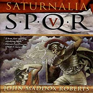 SPQR V: Saturnalia | [John Maddox Roberts]