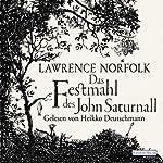 Das Festmahl des John Saturnall | Lawrence Norfolk