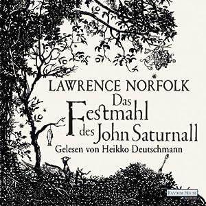 Das Festmahl des John Saturnall | [Lawrence Norfolk]