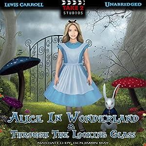 Alice In Wonderland & Through the Looking Glass Audiobook