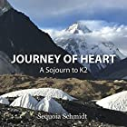 Journey of Heart Hörbuch von Sequoia Schmidt Gesprochen von: Sequoia Schmidt