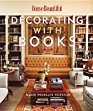 Marie Proeller Hueston Decorating with Books (House Beautiful) (House Beautiful Series)