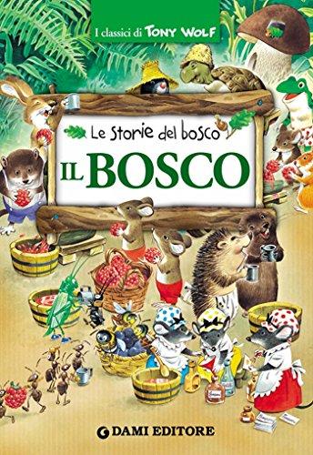 Il Bosco I classici di Tony Wolf PDF