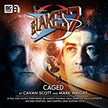 Blake's 7 - 1.6 Caged  by Cavan Scott, Mark Wright Narrated by Gareth Thomas, Paul Darrow, Michael Keating, Jan Chappell, Sally Knyvette, Alistair Lock, Brian Croucher