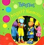 Tweenies, Angst? Niemals!