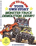 How To Draw Your Own Story: Monster Truck Demolition Derby (0812567226) by Bolognese, Don