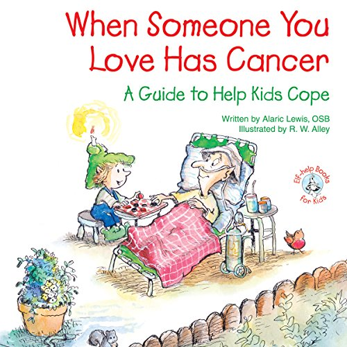 Download When Someone You Love Has Cancer: A Guide to Help Kids Cope (Elf-help Books for Kids)