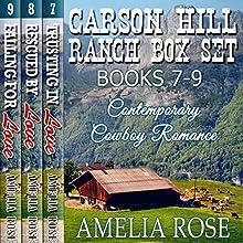 Carson Hill Ranch Box Set, Books 7-9 Audiobook by Amelia Rose Narrated by Daniela Acitelli, Emily Zinski, Carina Kretschmer