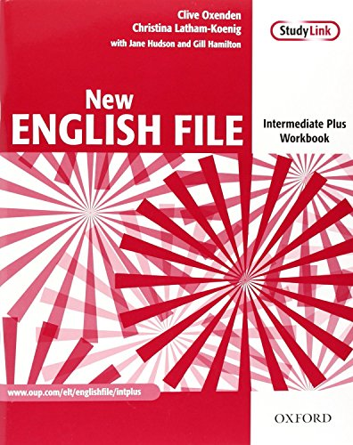 New English File Intermediate Plus: Workbook Without Answer Key (New English File Second Edition)