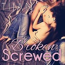 Broken and Screwed: Broken and Screwed, Book 1 Audiobook by  Tijan Narrated by Jillian Macie