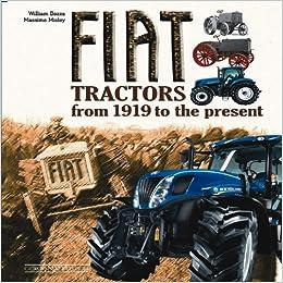 Fiat Tractors: From 1919 to the Present: William Dozza, Massimo Misley