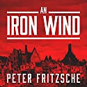 An Iron Wind: Europe Under Hitler Audiobook by Peter Fritzsche Narrated by Sean Runnette