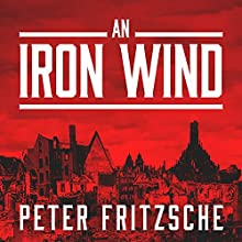 An Iron Wind: Europe Under Hitler Audiobook by Peter Fritzsche Narrated by Sean Runnette