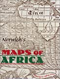 img - for Norwich's Maps of Africa: An illustrated and Annotated Carto-bibliography book / textbook / text book