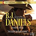 Double Play: Ambushed! and High-Caliber Cowboy Audiobook by B. J. Daniels Narrated by Abby Craden