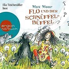 Flo und der Schnüffel-Büffel Hörbuch von Max Moor Gesprochen von: Ilka Teichmüller