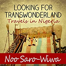 Looking for Transwonderland Audiobook by Noo Saro-Wiwa Narrated by Adjoa Andoh