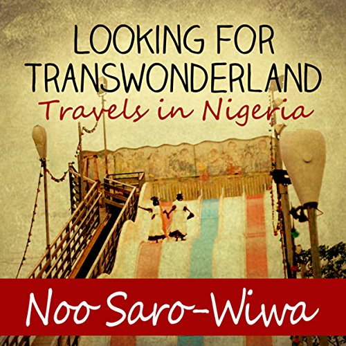 "Places of ""Looking for Transwonderland: Travels in Nigeria (2012)"" by Noo Saro-Wiwa"