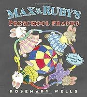 Max and ruby's preschool pranks.