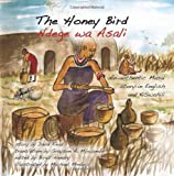 The Honey Bird: An authentic Masai story in English and KiSwahili (Volume 4)