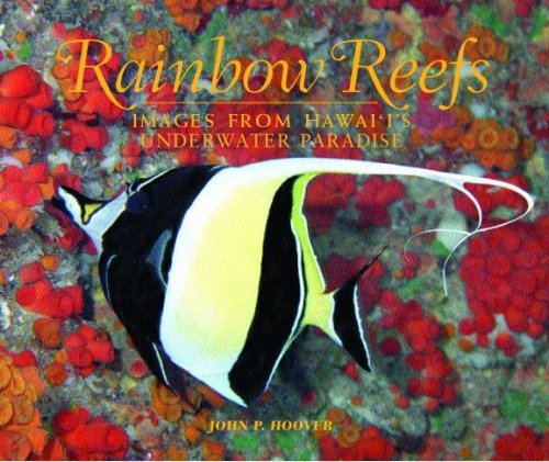 Rainbow Reefs: Images From Hawaii's Underwater Paradise (John P Hoover compare prices)