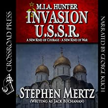 Invasion U.S.S.R.: M.I.A. Hunter, Book 9 (       UNABRIDGED) by Stephen Mertz Narrated by George Kuch