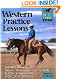 Western Practice Lessons: Ride Like a Champion, Improve Communication with Your Horse, Train in a Progressive Plan,  Refine Your Performance (Horse Wise Guides)