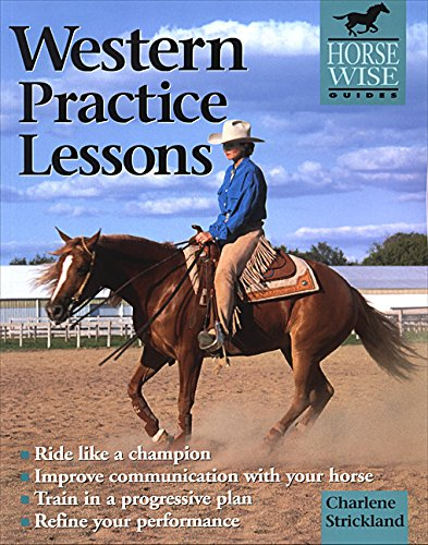 Western Practice Lessons: Ride Like a Champion, Improve Communication with Your Horse, Train in a Progressive Plan,  Refine Your Performance (Horse Wise Guides) (Practice Like A Champion compare prices)