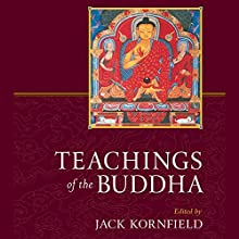 Teachings of the Buddha: Revised and Expanded                (       UNABRIDGED) by Jack Kornfield (editor), Gil Fronsdal (editor) Narrated by Edoardo Ballerini