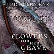 Flowers for Her Grave: The Grim Reaper Mysteries, Book 3 | Judy Clemens