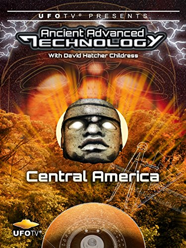 UFOTV Presents: Ancient Advanced Technology - Central America