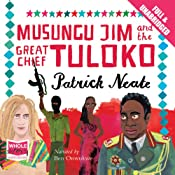 Musungu Jim and the Great Chief Tuloko | [Patrick Neate]