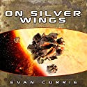On Silver Wings Audiobook by Evan Currie Narrated by Dina Pearlman