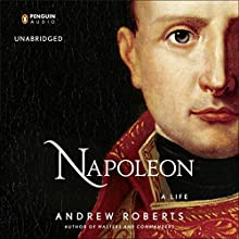 Napoleon: A Life Audiobook by Andrew Roberts Narrated by John Lee