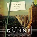 Too Much Money Audiobook by Dominick Dunne Narrated by Ann Marie Lee, Nicholas Hormann