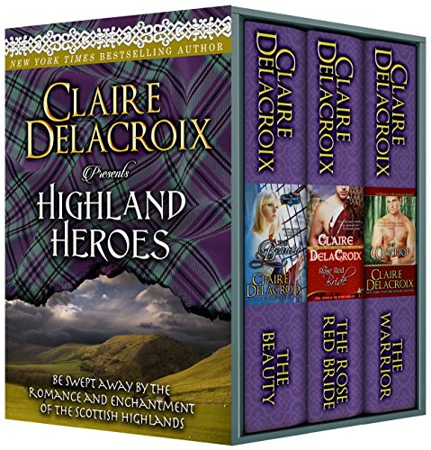 Claire Delacroix - Highland Heroes: Three Scottish Medieval Romances