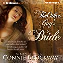 The Other Guy's Bride (       UNABRIDGED) by Connie Brockway Narrated by Justine Eyre