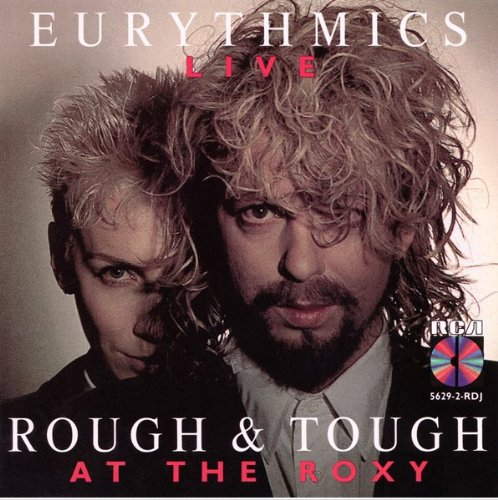 Eurythmics - Live - Rough & Tough At The Roxy - Zortam Music