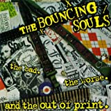 Bouncing Souls The Bad the Worse and the Out of Print