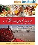 Mississippi Current Cookbook: A Culin...