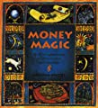 Money Magic: Spells and Enchantment to Attract Wealth and Abundance