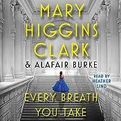 Every Breath You Take: An Under Suspicion Novel | [Mary Higgins Clark, Alafair Burke]